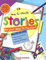 How to Write... Stories