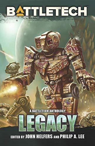 BattleTech Legacy A BattleTech Anthology [Helfers, John] (Tapa Blanda)