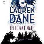 Reluctant Mate: Cascadia Wolves, Book 1 | Lauren Dane