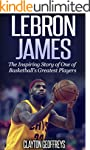 LeBron James: The Inspiring Story of...