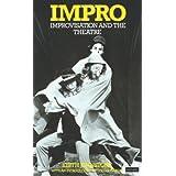 Impro: Improvisation and the Theatre ~ Keith Johnstone