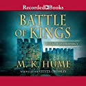 Battle of Kings (       UNABRIDGED) by M. K. Hume Narrated by Steven Crossley