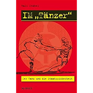 """IM """"Tänzer"""": Der Tanz und die Staatssicherheit"""