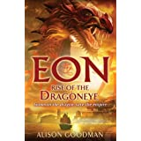 Eon: Rise of the Dragoneyeby Alison Goodman