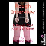 Rough Interview: A Rough First Anal Sex Short | Morghan Rhees