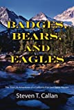 Search : Badges, Bears, and Eagles: The True Life Adventures of a California Fish and Game Warden