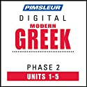 Greek (Modern) Phase 2, Unit 01-05: Learn to Speak and Understand Modern Greek with Pimsleur Language Programs  by Pimsleur