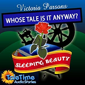 Sleeping Beauty: Whose Tale Is It Anyways? Audiobook