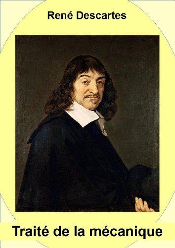 René Descartes - Traité de la mécanique