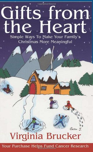 Gifts from the Heart: Simple Ways to Make Your Family's Christmas More Meaningful