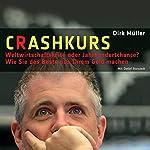Crashkurs - Weltwirtschaftskrise oder Jahrhundertchance? | Dirk Müller