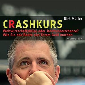 Crashkurs - Weltwirtschaftskrise oder Jahrhundertchance? Hörbuch