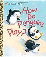 How Do Penguins Play?