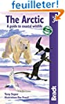 Bradt The Arctic: A Guide to Coastal...
