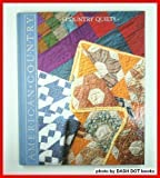 Country Quilts: Styles, Patterns, and Techniques from Past to Present (American Country)