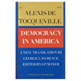 Democracy in America (Soft Cover) (0385081707) by De Tocqueville, Alexis; George Lawrence (translator); J.P. Mayer (editor)