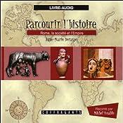 Rome, la société et l'Empire (Parcourir l'histoire 4) | Anne-Marie Deraspe, Julie Gauthier