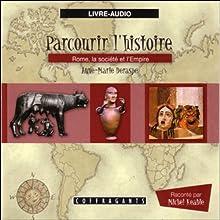 Rome, la société et l'Empire (Parcourir l'histoire 4) | Livre audio Auteur(s) : Anne-Marie Deraspe, Julie Gauthier Narrateur(s) : Michel Keable