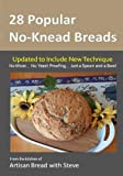 img - for 28 Popular No-Knead Breads: From the Kitchen of Artisan Bread with Steve book / textbook / text book