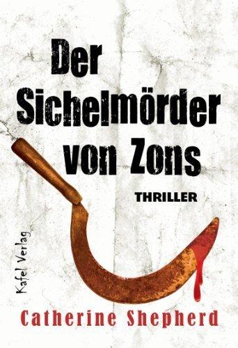 Buchseite und Rezensionen zu 'Der Sichelmörder von Zons: Thriller von Shepherd. Catherine (2013) Taschenbuch' von Shepherd. Catherine