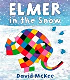 David McKee Elmer in the Snow by McKee, David (2008)