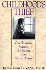 Childhood's Thief: One Woman's Journey of Healing from Sexual Abuse