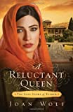 A Reluctant Queen: The Love Story of