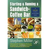 Starting and Running a Sandwich-Coffee Bar: An Insider Guide (Successful Business Start-ups)by Stephen Miller