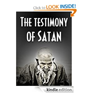 Free Kindle Book: The Testimony of Satan, by Jeremy Brown. Publisher: Jeremy Brown (July 20, 2012)