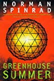 Greenhouse Summer (0312867999) by Spinrad, Norman