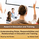 Award in Education and Training: Understanding Roles, Responsibilities and Relationships in Education and Training, Volume 1 | Nabeel Zaidi