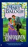Unforgiven (0515122068) by Balogh, Mary