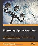 Thomas Fitzgerald Mastering Apple Aperture 3.X