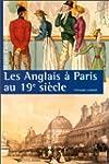 Les Anglais � Paris au XIXe si�cle