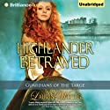 Highlander Betrayed: Guardians of the Targe, Book 1 Audiobook by Laurin Wittig Narrated by Phil Gigante