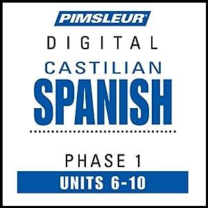 Castilian Spanish Phase 1, Unit 06-10 Audiobook