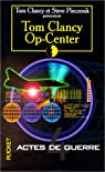 Op-center, tome 4 : Actes de guerre par Clancy