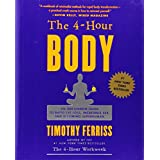 The 4-Hour Body: An Uncommon Guide to Rapid Fat-Loss, Incredible Sex, and Becoming Superhumanby Timothy Ferriss