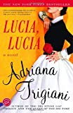 Lucia, Lucia: A Novel (Ballantine Readers Circle)