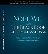 THE BLACK BOOK OF BEING SENSATIONAL: TRANSFORM YOUR IMAGE, TRANSFORM YOUR LIFE - HOW TO TRANSFORM & UNLOCK THE TOTAL MYSTERY OF BRANDING & SELF-IMAGE TRANSFORMATION WITHOUT BREAKING THE BANK!