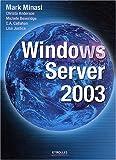 echange, troc Mark Minasi, Christa Anderson, Michele Beveridge, C-A Callahan, Lisa Justice - Windows Server 2003