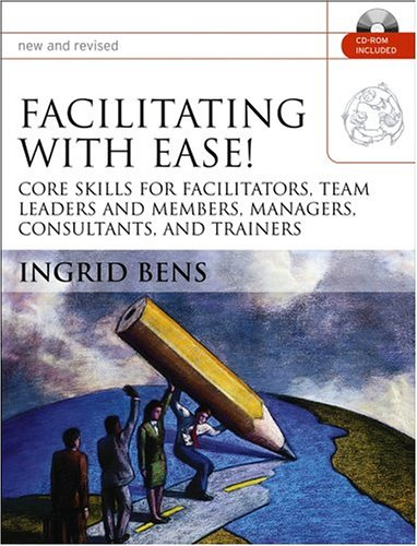 Facilitating with Ease!, with CD: Core Skills for...