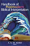 Handbook of Postmodern Biblical Interpretation (0827229712) by Adam, A.K.M.
