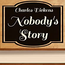 Nobody's Story (       UNABRIDGED) by Charles Dickens Narrated by Anastasia Bertollo