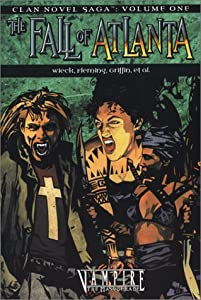 Vampire Fall of Atlanta (Clan Saga 1) (Clan Novel Saga) by Stewart Wieck, Gherbod Fleming, Eric Griffin and Kathleen Ryan