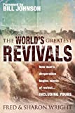World's Greatest Revivals: how man's desperation begins waves of revival... INCLUDING YOURS