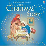 The Christmas Story (Usborne Bible Tales)by Heather Amery