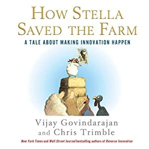 How Stella Saved the Farm: A Tale About Making Innovation Happen | [Vijay Govindarajan, Chris Trimble]