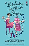 Baby Needs A New Pair Of Shoes (Red Dress Ink Novels) (0373895763) by Baratz-Logsted, Lauren