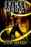 Crimes Against Magic (The Hellequin Chronicles) by Steve McHugh